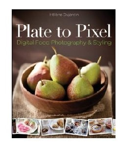 Plate to Pixel - Digital Food Photography & Styling E-book