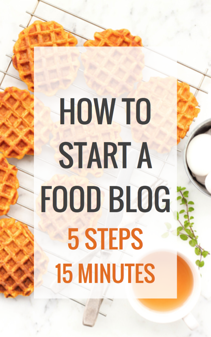 How to Start a Food Blog (5 Steps, 15 Minutes)